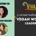 029: Frances Gonzalez On Being a Teen Mother, Resilience & Her Mission to Veganize The Wine Industry